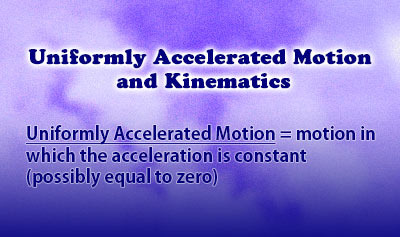 Uniformly Accelerated Motion and Kinematic Equations - Overview