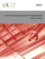 CK-12 Texas Instruments Trigonometry Student Edition