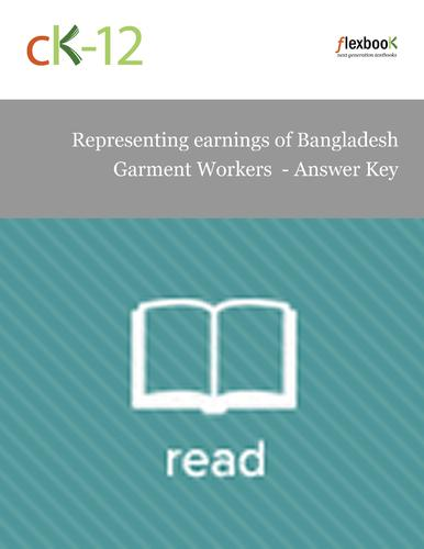 Representing earnings of Bangladesh Garment Workers  - Answer Key