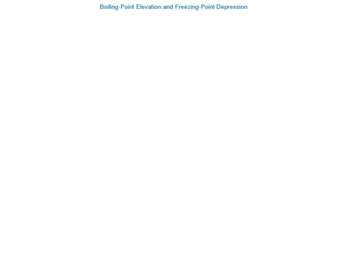 Boiling-Point Elevation and Freezing-Point Depression