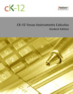 CK-12 Texas Instruments Calculus Student Edition