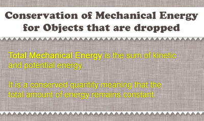 Conservation of Mechanical Energy for Objects that are dropped - Overview