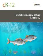 CK-12 CBSE Biology Class 10