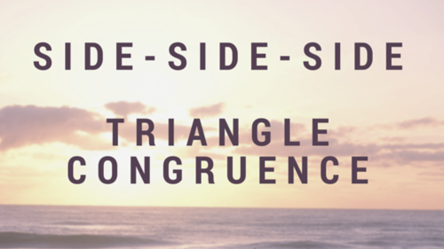 Side-Side-Side Triangle Congruence.
