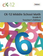 CK-12 Middle School Math - Grade 6 - Teacher's Edition