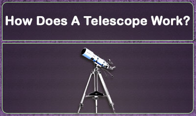 How Does A Telescope Work?