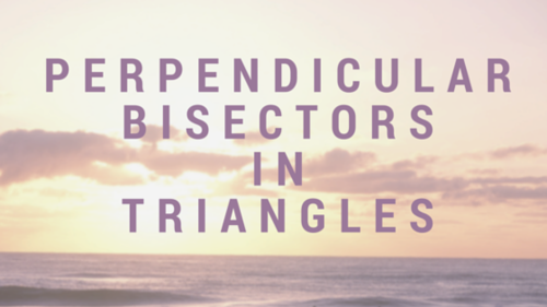 Perpendicular Bisectors in Triangles.