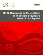 CK-12 Conceptos de Matemáticas de la Escuela Secundaria - Grado 7- en Español