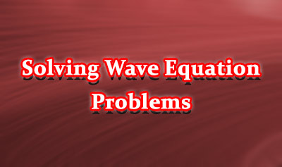 Wave Equation Example Problems