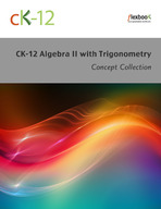 CK-12 Algebra II with Trigonometry Concepts
