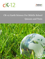 CK-12 Earth Science For Middle School Quizzes and Tests