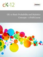 CK-12 Basic Probability and Statistics Concepts - A Full Course