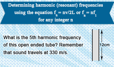 Harmonics 3: Standing Waves in an Open Air Column - Example 3