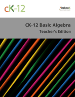 CK-12 Algebra - Basic, Teacher's Edition