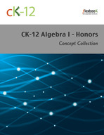 CK-12 Algebra I Concepts - Honors