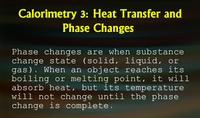 Calorimetry 3: Heat Transfer and Phase Changes - Overview