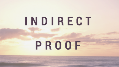 Indirect Proof in Algebra and Geometry.