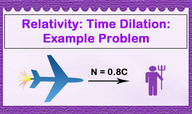 Time Dilation Example Problem