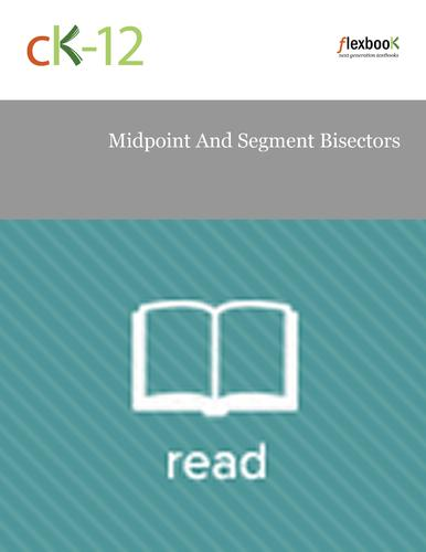 Midpoint And Segment Bisectors