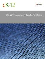 CK-12 Trigonometry Teacher's Edition