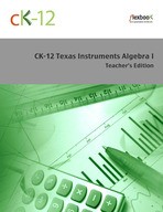 CK-12 Texas Instruments Algebra I Teacher's Edition