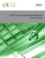 CK-12 Texas Instruments Algebra I Student Edition