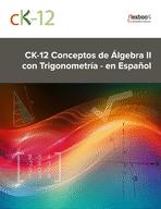 CK-12 Conceptos de Álgebra II con Trigonometría - en Español