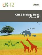 CK-12 CBSE Biology Class 12