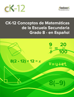 CK-12 Conceptos de Matemáticas de la Escuela Secundaria - Grado 8 - en Español