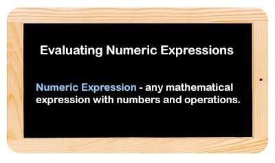 Evaluating Numeric Expressions - Overview