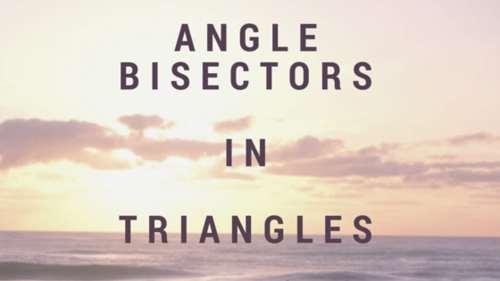 Angle Bisectors in Triangles.