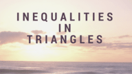 Inequalities in Triangles.