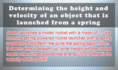 Conservation of Mechanical Energy for Objects that are Launched from Springs - Example 2
