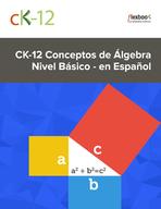 CK-12 Conceptos de Álgebra - Nivel Básico - en Español