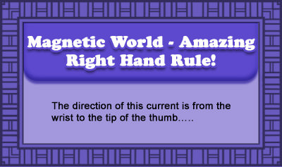 Magnetic World - Amazing Right Hand Rule!