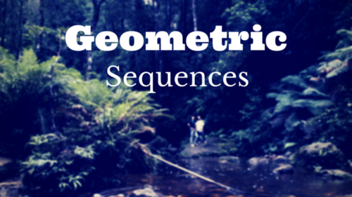 Geometric Sequences.
