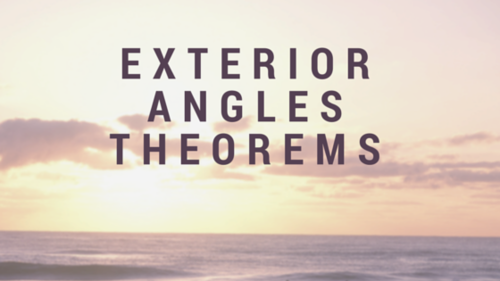 Exterior Angles Theorems.