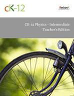 CK-12 Physics - Intermediate Teacher's Edition