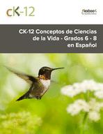 CK-12 Conceptos de Ciencias de la Vida - Grados 6 - 8 - en Español