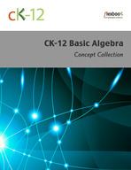 CK-12 Basic Algebra Concepts