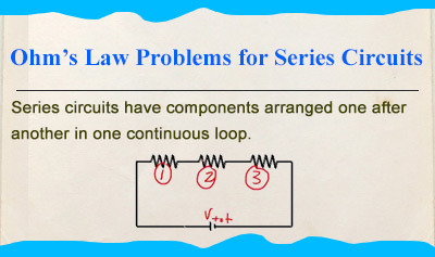 Ohm's Law Problems for Series Circuits - Overview
