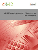 CK-12 Texas Instruments Trigonometry Teacher's Edition