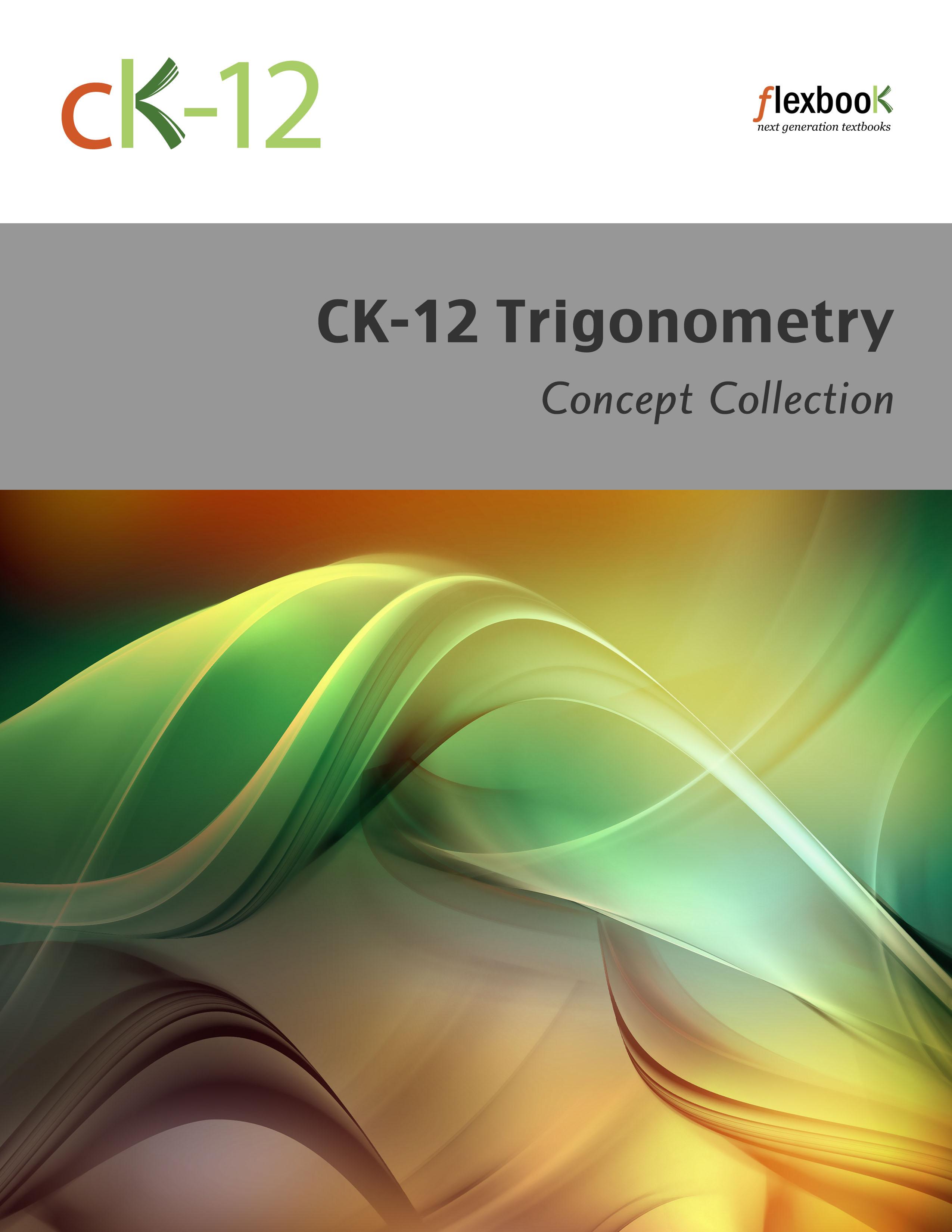 trigonometry ck 12 foundation ck 12 trigonometry concepts