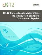CK-12 Conceptos de Matemáticas de la Escuela Secundaria - Grado 6 - en Español