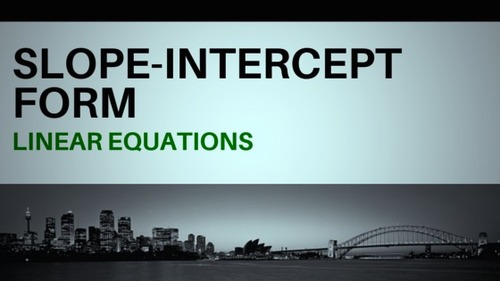 Slope-Intercept Form of Linear Equations.
