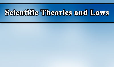 Scientific Theories & Laws