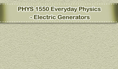 Everyday Physics - Electric Generators