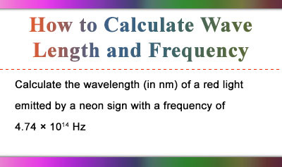 How to Calculate Wave Length and Frequency
