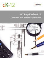 SAT Prep FlexBook III (Questions with Answer Explanations)