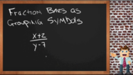 Algebra Expressions with Fraction Bars